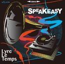 Speakeasy/Lyre Le Temps