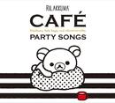リラックマ・カフェ・パーティー・ソングス/Various Artists