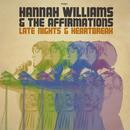 Late Nights & Heartbreak/Hannah Williams & The Affirmations