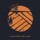 CIRCLE/Electro Deluxe