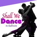 Shall We Dance? - in ballroom - 社交ダンス・セレクト/Various Artists