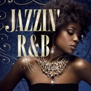 Jazzin' R&B - Diva Hits Selection -/Nana & Tea's Jam