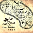 Aloha from Hawaii Island (selected by Kaori Akazawa for coen)/Various Artists
