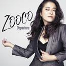 Departure/ZOOCO