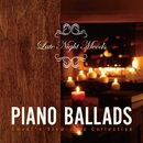 Late Night Moods Piano Ballads ~Sweet'n Slow Jazz Collection~/V.A.