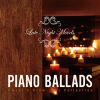 Late Night Moods Piano Ballads ?Sweet'n Slow Jazz Collection?