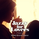 Jazzy For Lovers ~ Bitter Groove Flavor/V.A.