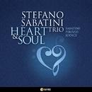 HEART & SOUL/STEFANO SABATINI Trio