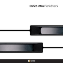 PIANI  DIVERSI/ENRICO INTRA