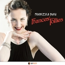 FRANCES'FOLLIES/FRANCESCA BIAGI