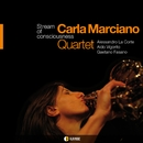STREAM OF CONSCIOUSNESS/CARLA MARCIANO