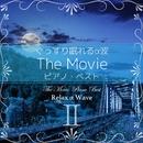 ぐっすり眠れるα波 ~ The Movie ピアノ・ベストII/Relax α Wave