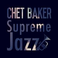 Supreme Jazz - Chet Baker