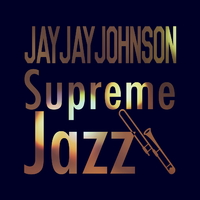 Supreme Jazz - Jay Jay Johnson