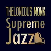 Supreme Jazz - Thelonious Monk