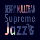 Supreme Jazz - Gerry Mulligan/Gerry Mulligan