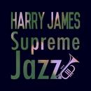 Supreme Jazz - Harry James/Harry James