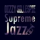 Supreme Jazz - Dizzy Gillespie/Dizzy Gillespie