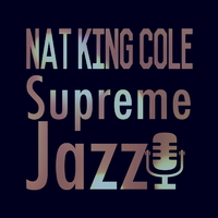 Supreme Jazz - Nat King Cole
