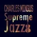 Supreme Jazz - Charles Mingus/Charles Mingus