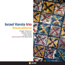 INVOCATIONS/ISRAEL VARELA Trio