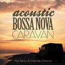 ACOUSTIC BOSSA NOVA CARAVAN/Flor De Lis