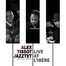 Alex Tissot Jazztet - Live At L'ibere/Alex Tissot Jazztet