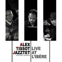Alex Tissot Jazztet - Live At L'ibere