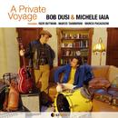 A PRIVATE VOYAGE/BOB DUSI & MICHELE IAIA