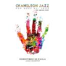 CHAMELEON JAZZ: Pop goes Nu-Jazz/Robertinho De Paula Jazz Quartet