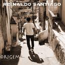 Origem/Reinaldo Santiago