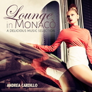 LOUNGE in MONACO A Delicious Music Selection/Andrea Cardillo