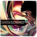 Carioca Eletronico/Mistura Electro-Brasileira