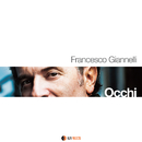 OCCHI/FRANCESCO GIANNELLI