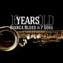 16 Years Old/Bianca Blues and 7 Soul