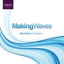 Making Waves/Bob Chilcott