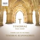 Victoria: Tenebrae Responsories/Tenebrae & Nigel Short