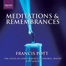 Francis Pott:瞑想と追憶/Choir of Chrsit Church Cathedral, Dublin