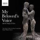 My Beloved's Voice/Choir of Jesus College, Cambridge