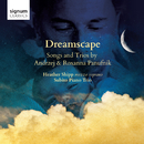 Dreamscape: Songs and Trios by Andrzej & Roxanna Panufnik/Heather Shipp & Subito Piano Trio