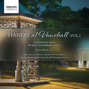 Handel at Vauxhall, Volume 1/London Early Opera; Bridget Cunningham