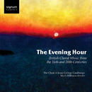 The Evening Hour: British Choral Music from the 16th and 20th Centuries/Choir of Jesus College Cambridge; Mark Williams