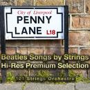 ストリングスで聴くビートルズ ハイレゾ・プレミアム・セレクション/101 Strings Orchestra