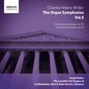 Widor: Complete Organ Symphonies Vol. 5 - Organ of La Madeleine/Joseph Nolan