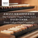 Johann Sebastian Bach: The Complete Organ Works Vol. 1 – Trinity College Chapel, Cambridge/David Goode