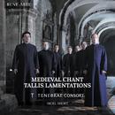 Medieval Chant, Tallis Lamentations/Tenebrae Consort, Nigel Short