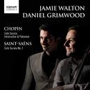 Chopin & Saint-Saens: Cello Sonatas/Jamie Walton & Daniel Grimwood