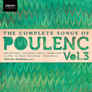 The Complete Songs of Poulenc, Vol.3/Sarah Fox, Malcolm Martineau
