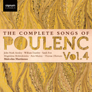 The Complete Songs of Poulenc, Vol.4/Thomas Oliemans, Malcolm Martineau