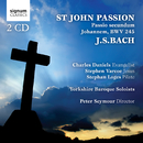St John Passion: バッハ/Charles Daniels, Stephen Varcoe, Stephan Loges, Yorkshire Baroque Soloists, Peter Seymour